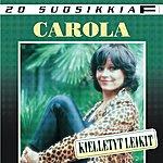 Carola 20 Suosikkia: Kielletyt Leikit