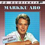 Markku Aro 20 Suosikkia: Etsin Kunnes Löydän Sun
