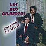 Los Dos Gilbertos Corazon De Hielo