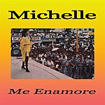 Michelle Me Enamore