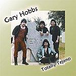Gary Hobbs Totally Tejano