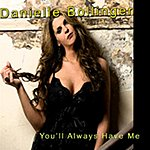 Danielle Bollinger You'll Always Have Me (13-Track Maxi-Single)