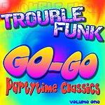 Trouble Funk Go-Go Partytime Classics, Vol.1