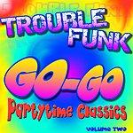 Trouble Funk Go-Go Partytime Classics, Vol.2