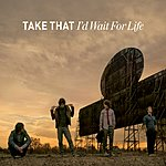 Take That I'd Wait For Life (Live) (Single)
