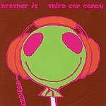 Brother JT Third Ear Candy
