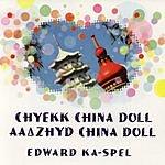 Edward Ka-Spel Chyekk China Doll/Aa