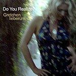 Gretchen Lieberum Do You Realize?/Paper Tigers