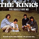 The Kinks You Really Got Me: The Best Of The Kinks
