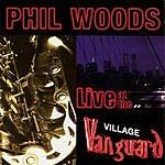Phil Woods Live At The Village Vanguard