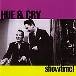 Hue And Cry Showtime!