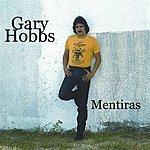 Gary Hobbs Mentiras