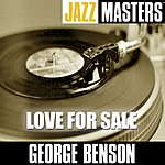 George Benson Jazz Masters: Love For Sale
