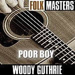 Woody Guthrie Folk Masters: Poor Boy