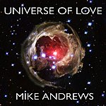 Mike Andrews Universe Of Love