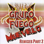 Grupo Fuego Muevelo Remixes, Part 2