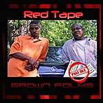 Grown Folks Red Tape