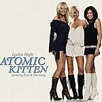 Atomic Kitten Ladies Night/The Tide Is High