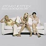 Atomic Kitten Someone Like Me (Single)
