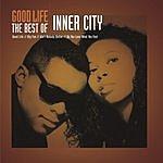 Inner City Good Life: The Best Of Inner City