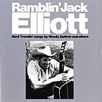 Ramblin' Jack Elliott Hard Travelin': Songs By Woody Guthrie And Others