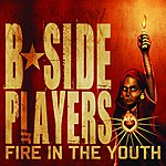 B-Side Players Fire In The Youth