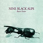 Nine Black Alps Burn Faster/In & Out Of Reach