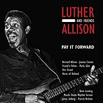 Luther Allison Luther Allison & Friends: Pay It Forward