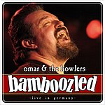 Omar & The Howlers Bamboozled: Live In Germany