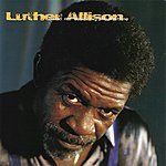 Luther Allison Hand Me Down My Moonshine