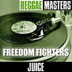 Juice Reggae Masters: Freedom Fighters