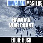 Eddie Bush Hawaiian Masters: Hawiian War Chant