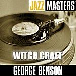 George Benson Jazz Masters: Witch Craft