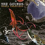 The Gourds Noble Creatures