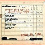 Stephen Stills Just Roll Tape: April 26, 1968