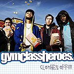Gym Class Heroes Clothes Off!! (3-Track Single)