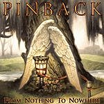 Pinback From Nothing To Nowhere (Single)