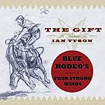 Blue Rodeo Four Strong Winds (From The Gift - A Tribute To Ian Tyson)