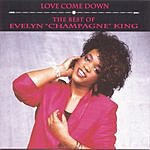 """Evelyn """"Champagne"""" King Love Come Down: The Best Of Evelyn 'Champagne' King"""