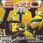 E-40 The Element Of Surprise (Parental Advisory)