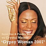 Sami Dee Gypsy Woman 2007 (La-Da-Dee)(4-Track Remix Maxi Single)