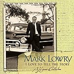 Mark Lowry I Love To Tell The Story: A Hymns Collection