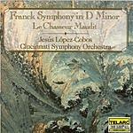 Jesus Lopez-Cobos Symphony in D Minor/Le Chasseur Maudit