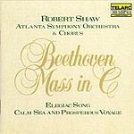 Robert Shaw Mass in C Major/Elegiac Song/Calm Sea And Prosperous Voyage