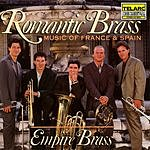 Empire Brass Romantic Brass: Music Of France & Spain