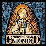 Entombed Morning Star
