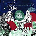 Josh Pyke Private Education (Engine Room Session)(Single)