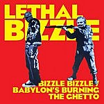 Lethal Bizzle Bizzle Bizzle/Babylon's Burning The Ghetto (4-Track Single)