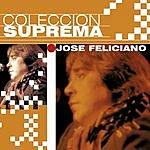 José Feliciano Coleccion Suprema: Jose Feliciano