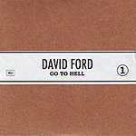 David Ford Go To Hell (Single)